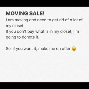 Other - Moving sale! Please buy from my closet!